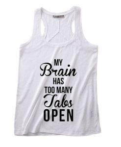 My Brain Has Too Many Tabs Open Tank Top