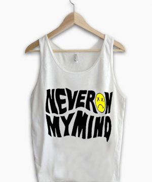 Unisex Tank top men women Never On My Mind Design