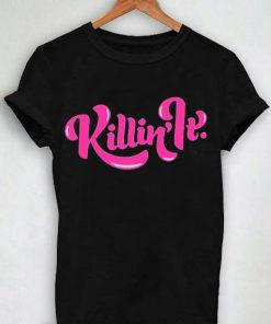 Unisex Premium Killin' It Tshirt T-shirt Quotes