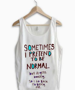 Unisex Men Women Normal is Boring Tanktop Tank Top