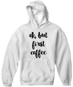 Unisex Premium Coffee First Quotes Hoodie