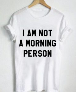 Unisex Premium Tshirt I Am Not A Morning Person Logo