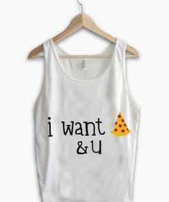 Unisex Men Women I Want Pizza And You Tanktop Tank Top