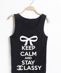 Unisex Men Women Keep Calm And Stay Classy Tanktop Tank Top