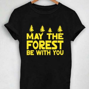 Unisex Premium Tshirt May The Forest Be With You