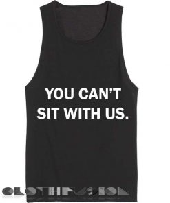 Unisex Men Women You Can't Sit With Us Tanktop Tank Top