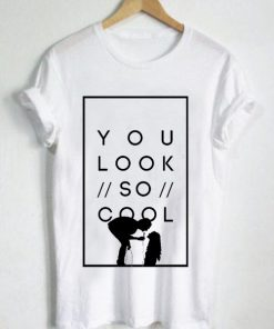 Unisex Premium Tshirt You look so cool The 1975