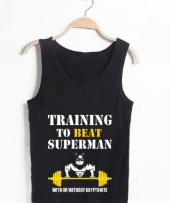 Unisex Men Women Training To Beat Superman Tanktop Tank Top