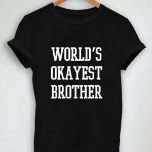 Unisex Premium Tshirt Worlds Okayest Brother