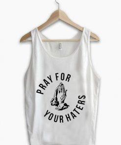 Unisex Men Women Pray For Your Haters Tanktop Tank Top