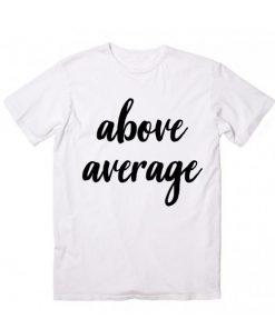 Unisex Premium Above Average T shirt