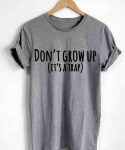 Unisex Premium Don't Grow Up Logo T shirt Design Clothfusion