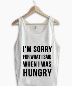 Unisex Men Women I Am Sorry For What I Said Tanktop Tank Top
