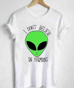 Unisex Premium I Don't Believe In Humans T shirt Design Clothfusion