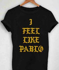 Unisex Premium I Feel Like Pablo T shirt Design Clothfusion