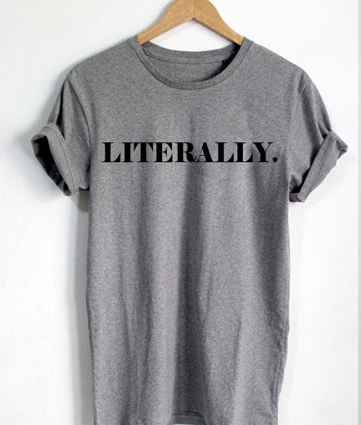 dc569909 Unisex Premium Literally Logo T shirt Design Clothfusion