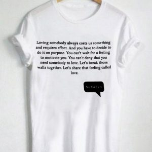 Unisex Premium Loving Somebody Quotes T shirt Design Clothfusion