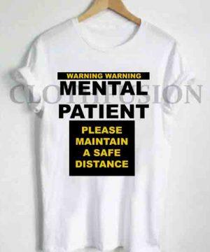 Unisex Premium Mental Patient T shirt Design Clothfusion