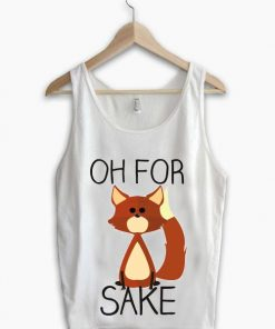 Unisex Men Women Oh For Fox Sake Tanktop Tank Top