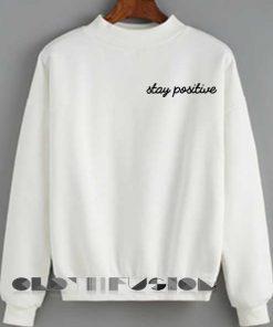 Unisex Crewneck Sweatshirt Stay Positive Logo Design