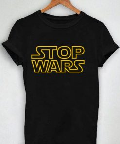 Unisex Premium Stop Wars Logo T shirt Design