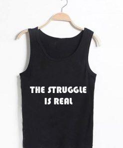 Unisex Men Women The Struggle Is Real Tanktop Tank Top