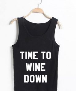 Unisex Men Women Time To Wine Down Tanktop Tank Top