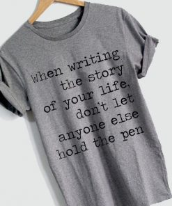 Unisex Premium Writing The Story Of Your Life T shirt Design Clothfusion