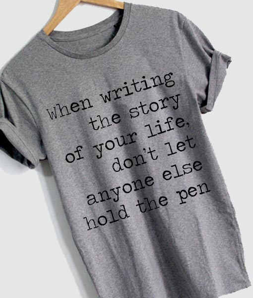 04134f5bbccaf4 Unisex Premium Writing The Story Of Your Life T shirt Design Clothfusion