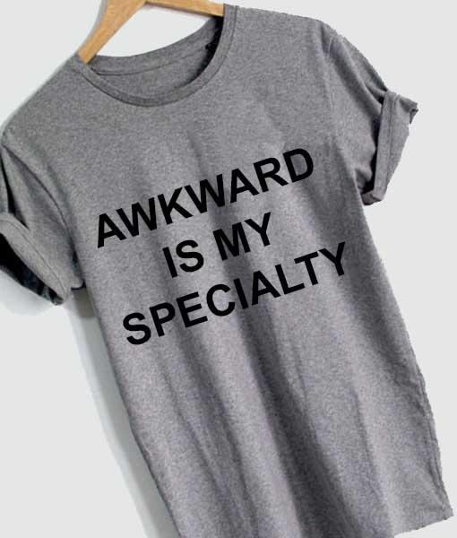 abf8d156b72c1 Unisex Premium Awkward Is My Specialty T shirt Design Clothfusion