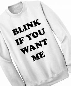 Unisex Crewneck Sweatshirt Blink If You Want Me Design Clothfusion