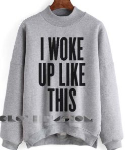 Unisex Crewneck Sweatshirt I Woke Up Like This Grey Design Clothfusion