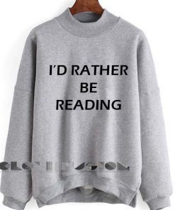 Unisex Crewneck Sweatshirt I'd Rather Be Reading Design Clothfusion