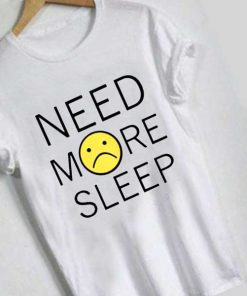 Unisex Premium Need More Sleep Quotes T shirt Design Clothfusion