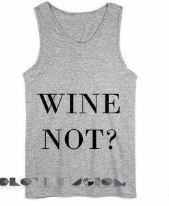 Unisex Men Women Wine Not Logo Grey Tanktop Tank Top