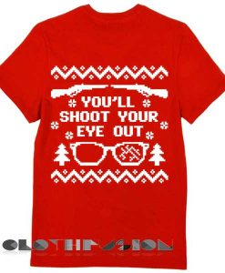 Unisex Premium Youll Shoot Your Eye Out Christmas T shirt Design Clothfusion