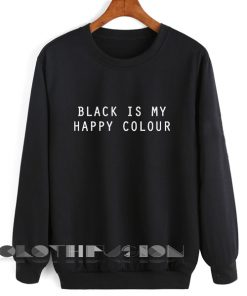 Unisex Crewneck Sweatshirt Black Is My Happy Colour Design Clothfusion