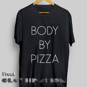 Unisex Premium Body By Pizza T shirt Design Clothfusion