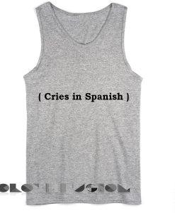 Unisex Men Women Cries in Spanish Tanktop Tank Top