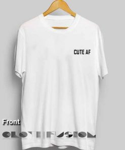 Unisex Premium Cute Af T shirt Simple Design Clothfusion