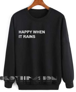 Unisex Crewneck Happy When It Rains Sweater Logo Design Clothfusion