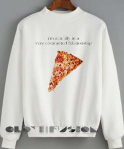Unisex Crewneck I'm Actually In A Very Committed Relationship With Pizza Sweater