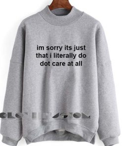 Unisex Crewneck Sweatshirt Im Sorry Its Just Design Clothfusion