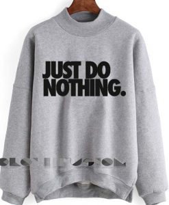 Unisex Crewneck Just Do Nothing Sweater Logo Design Clothfusion