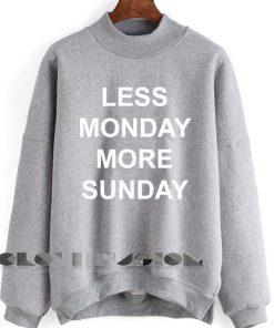 Unisex Crewneck Less Monday More Sunday Sweater Design Clothfusion