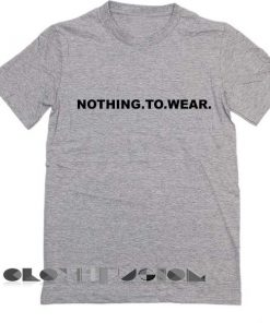 Unisex Premium Nothing To Wear T shirt Design Clothfusion