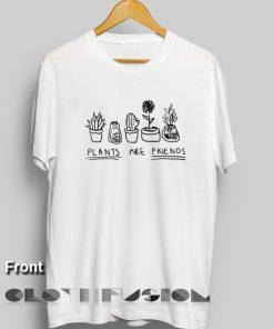 Unisex Premium Plants Are Friends T shirt Design Clothfusion