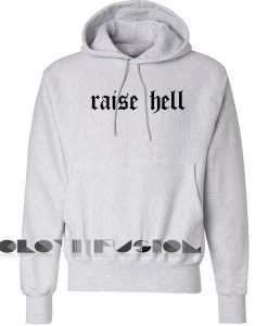 Raise Hell Hoodie Unisex Premium Clothing Design
