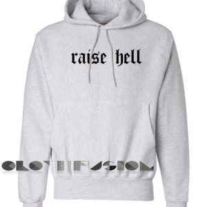 Raise Hell Hoodie Unisex Premium Clothing Design