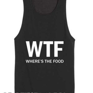 Unisex Men Women Wtf Where's The Food Tanktop Tank Top